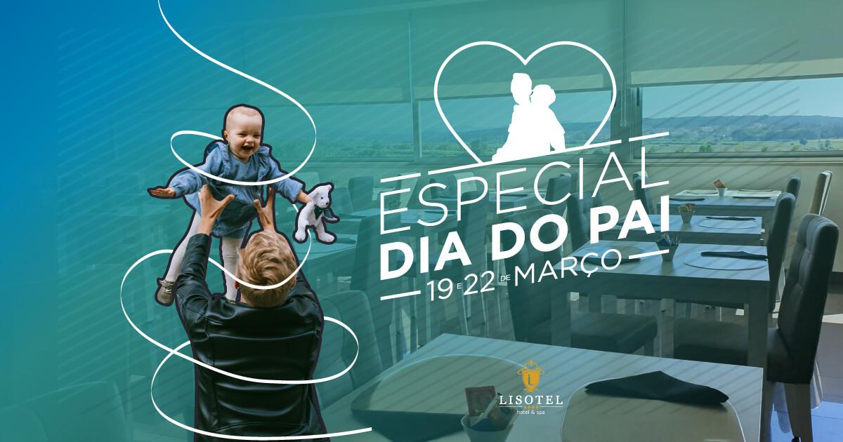 Especial Dia do Pai - 19 de Março no Lisotel Hotel e Spa